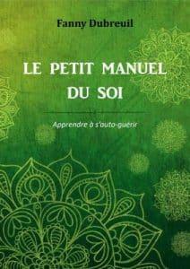 Le petit manuel du Soi - Fanny Dubreuil