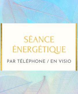 séance énergétique visio téléphone